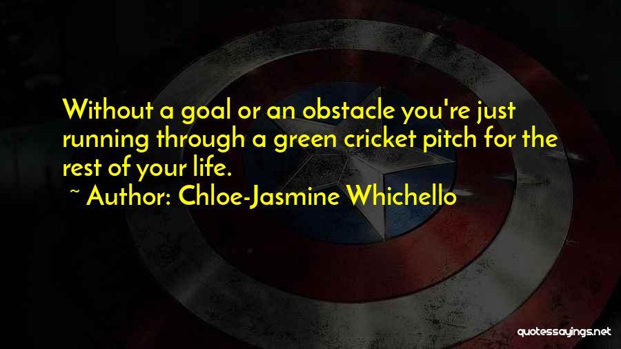 Running Through Life Quotes By Chloe-Jasmine Whichello