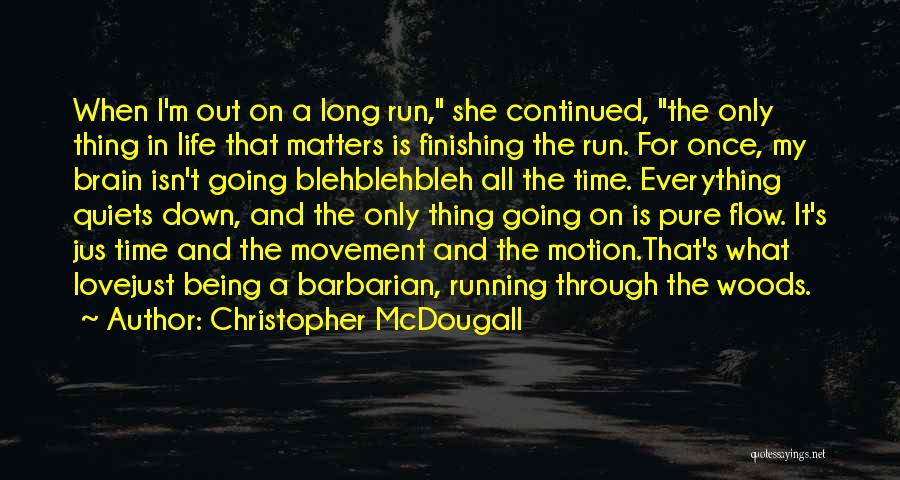 Running Through Life Quotes By Christopher McDougall