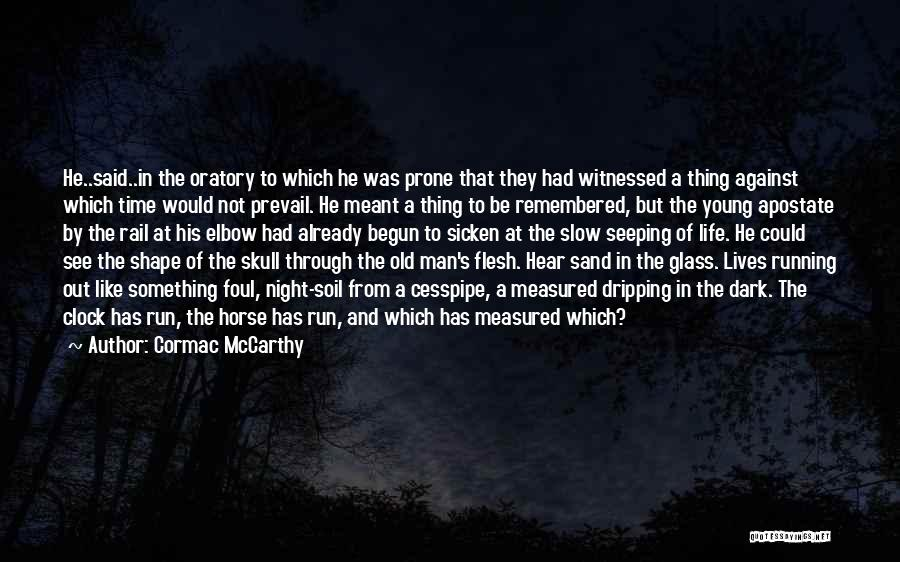 Running Through Life Quotes By Cormac McCarthy