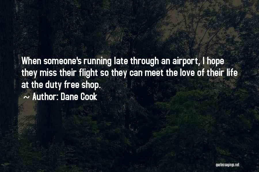 Running Through Life Quotes By Dane Cook