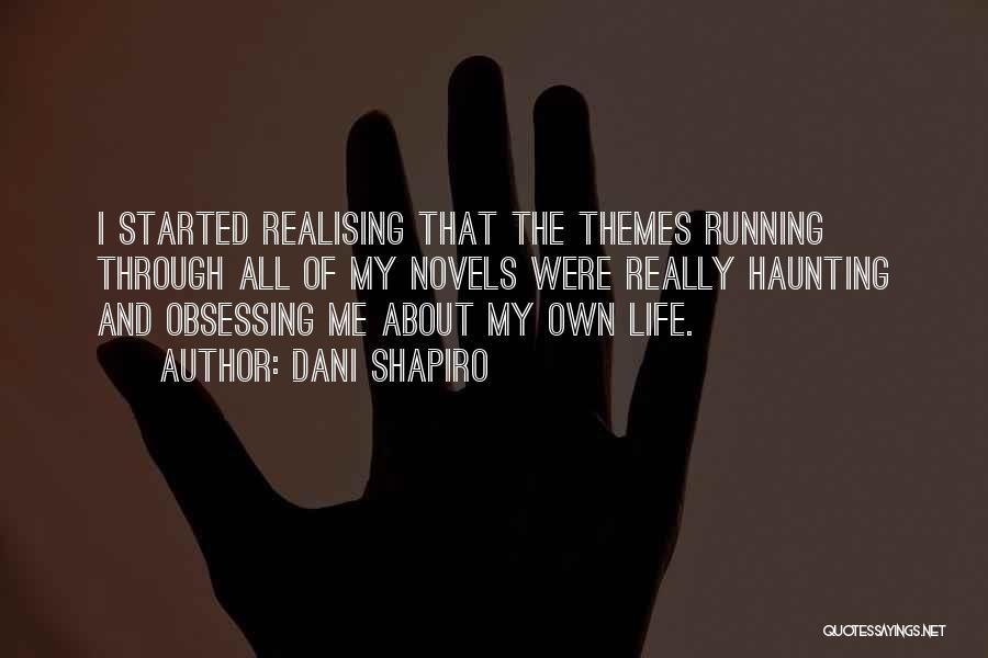 Running Through Life Quotes By Dani Shapiro