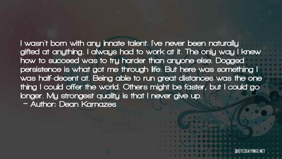Running Through Life Quotes By Dean Karnazes
