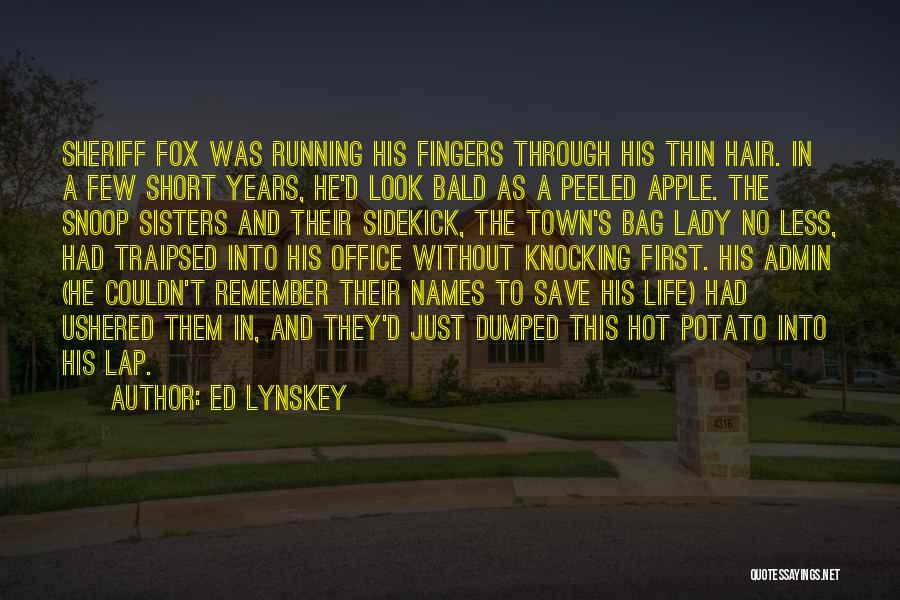 Running Through Life Quotes By Ed Lynskey