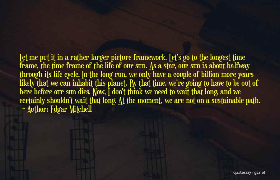 Running Through Life Quotes By Edgar Mitchell