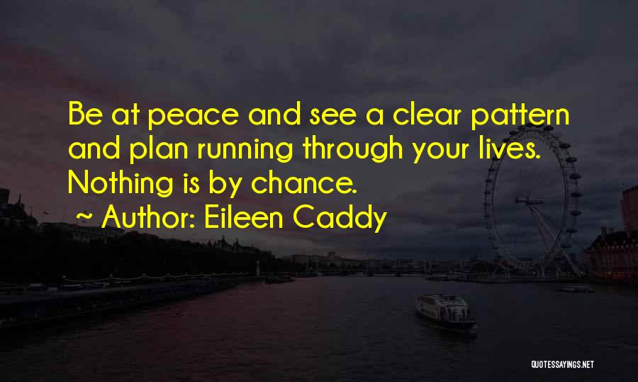 Running Through Life Quotes By Eileen Caddy