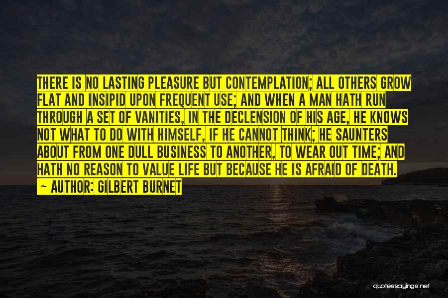 Running Through Life Quotes By Gilbert Burnet