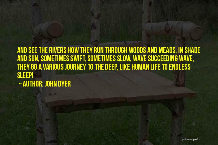 Running Through Life Quotes By John Dyer