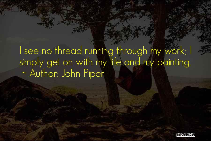 Running Through Life Quotes By John Piper