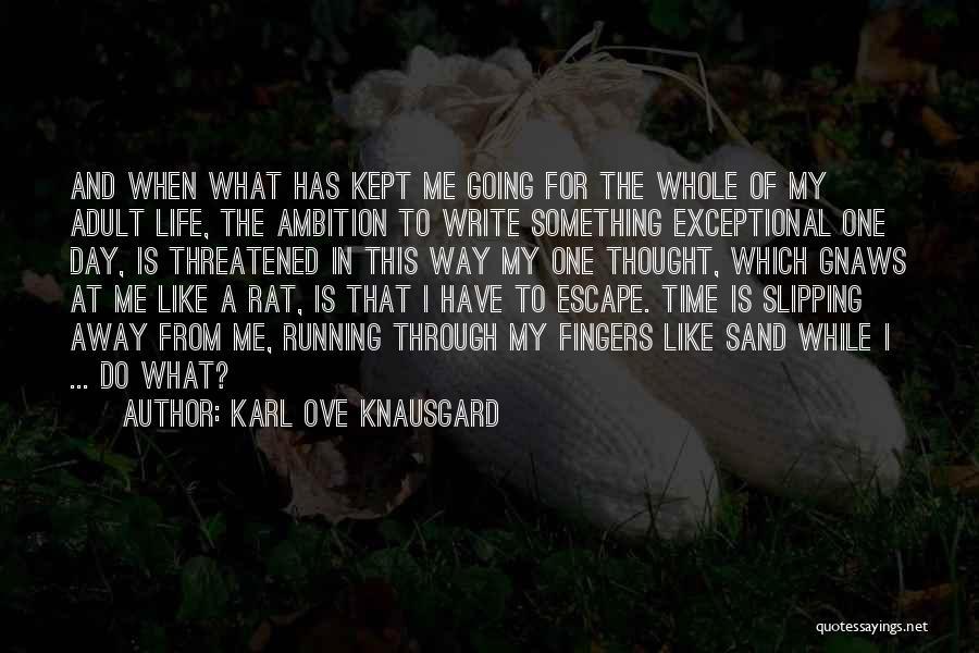 Running Through Life Quotes By Karl Ove Knausgard