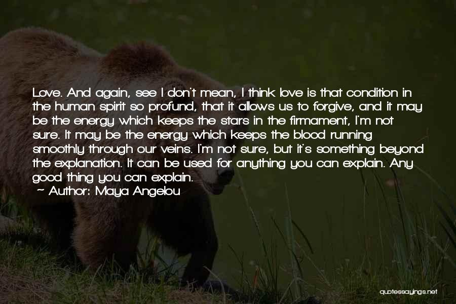 Running Through Life Quotes By Maya Angelou