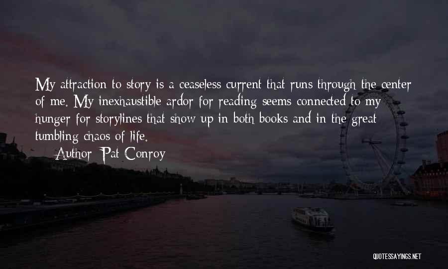 Running Through Life Quotes By Pat Conroy