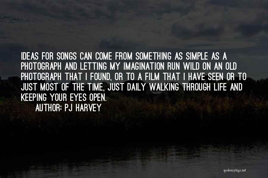 Running Through Life Quotes By PJ Harvey