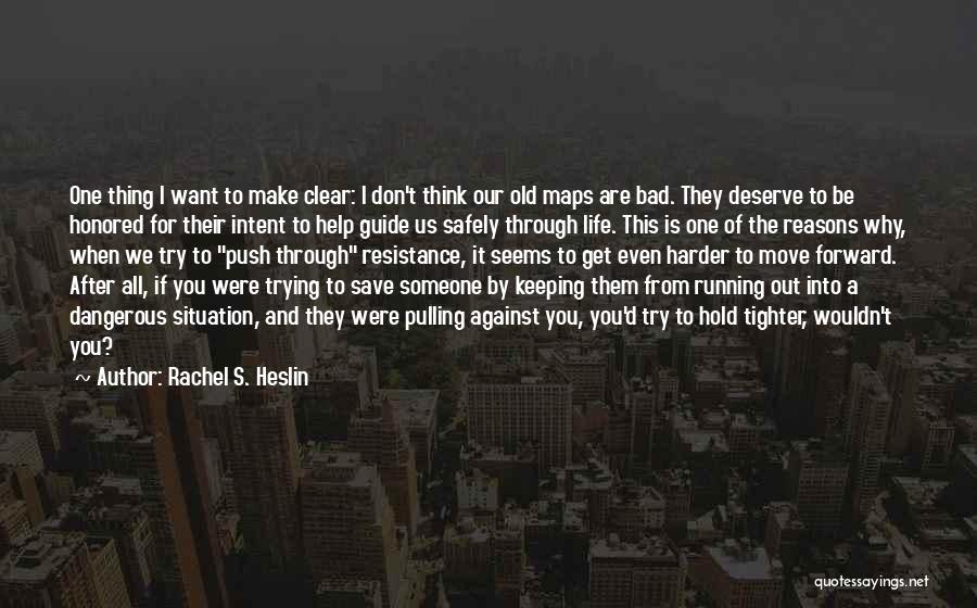 Running Through Life Quotes By Rachel S. Heslin