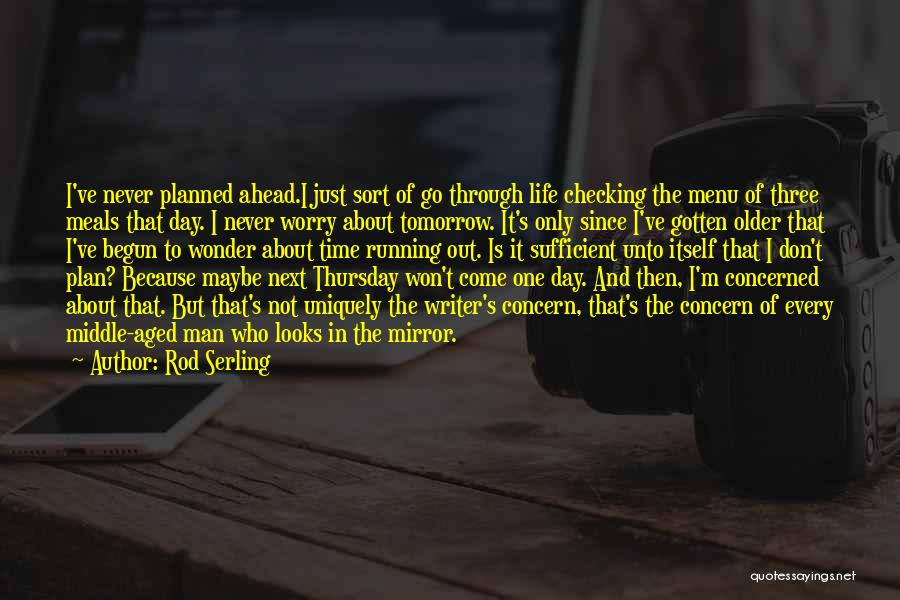 Running Through Life Quotes By Rod Serling