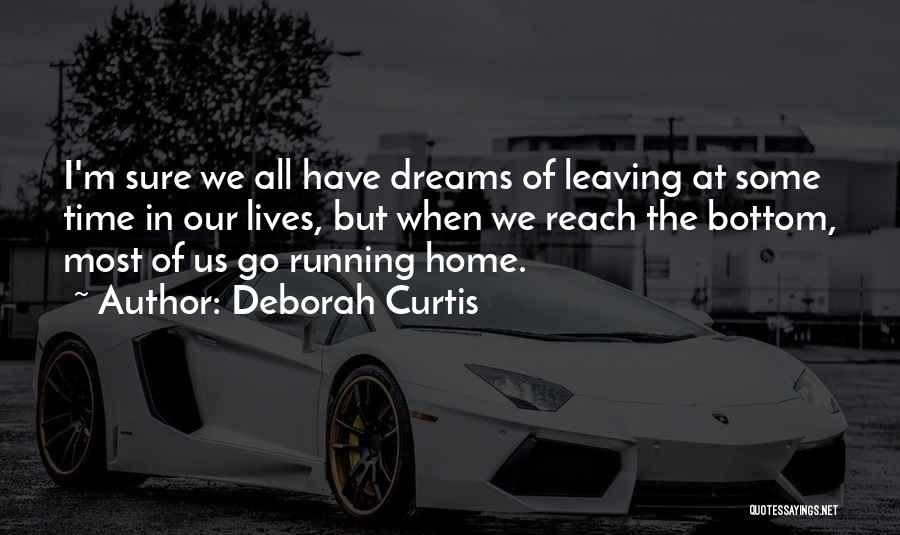 Running To Your Dreams Quotes By Deborah Curtis