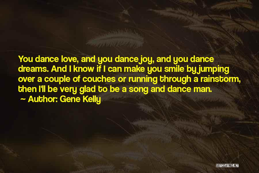 Running To Your Dreams Quotes By Gene Kelly