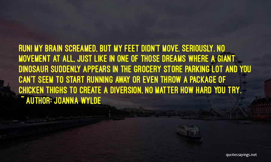 Running To Your Dreams Quotes By Joanna Wylde