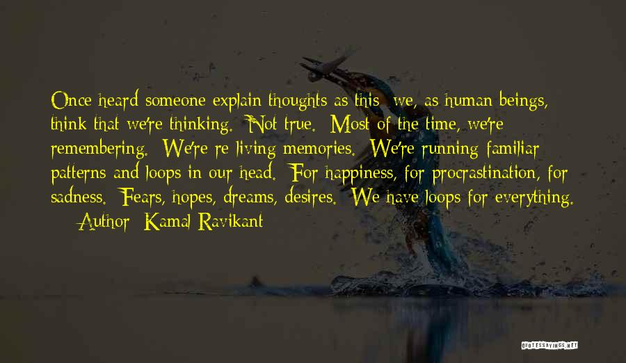 Running To Your Dreams Quotes By Kamal Ravikant