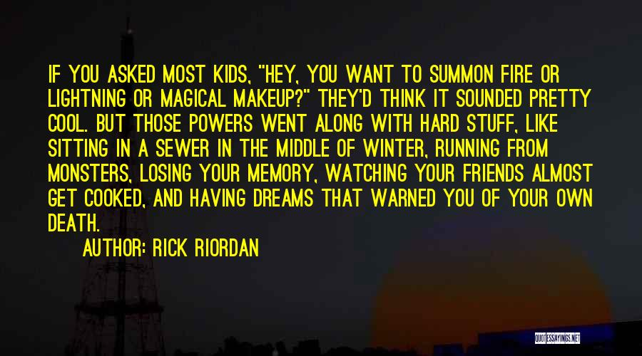 Running To Your Dreams Quotes By Rick Riordan