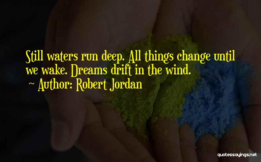 Running To Your Dreams Quotes By Robert Jordan