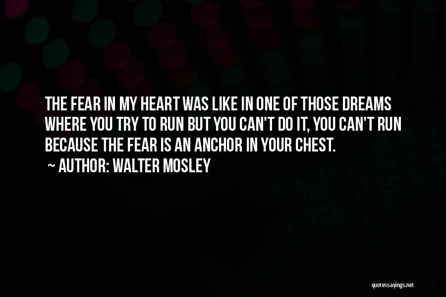 Running To Your Dreams Quotes By Walter Mosley