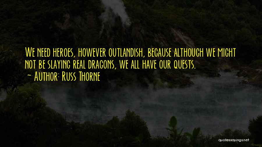 Russ Thorne Quotes 2056195