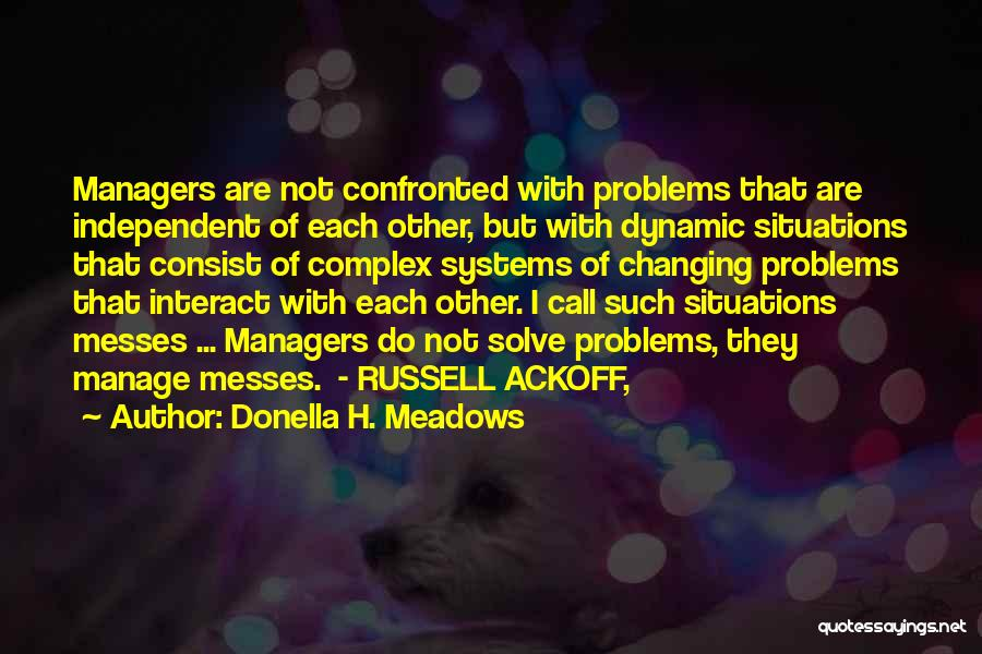 Russell Ackoff Quotes By Donella H. Meadows