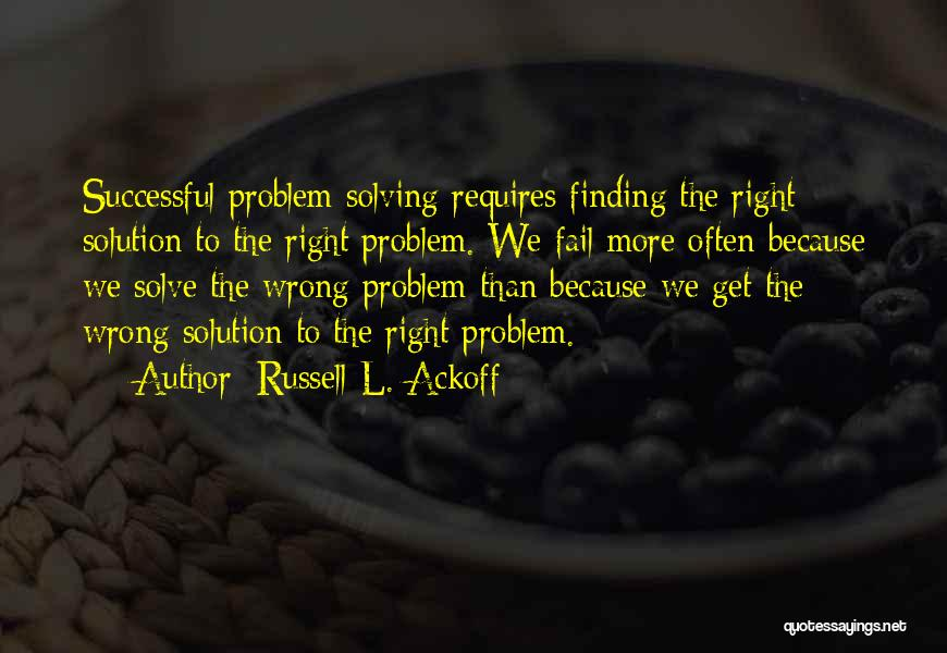 Russell Ackoff Quotes By Russell L. Ackoff