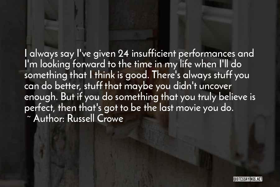 Russell Crowe Quotes 1153020