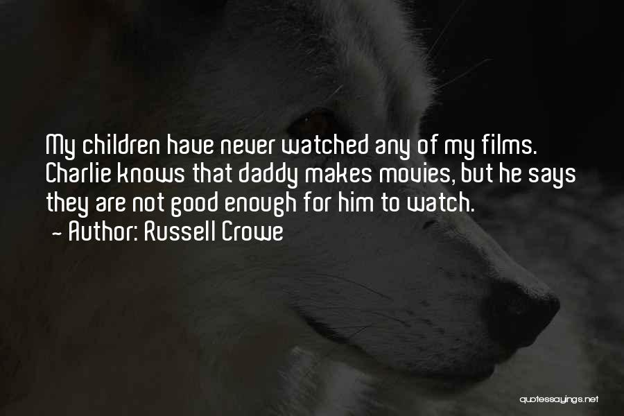 Russell Crowe Quotes 1533934