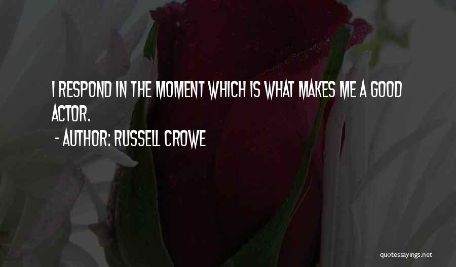 Russell Crowe Quotes 170162
