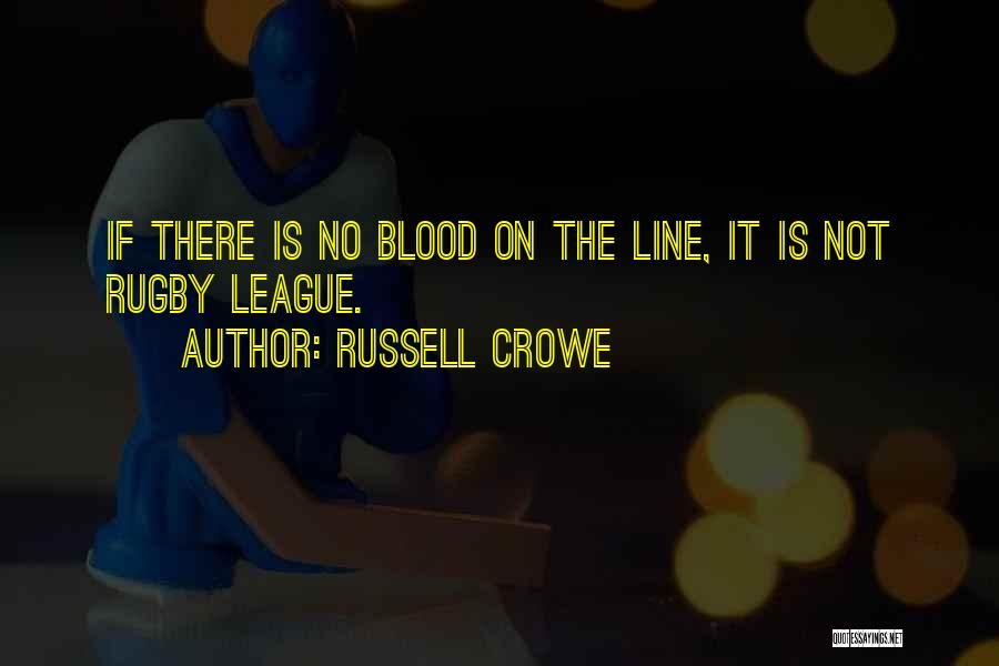 Russell Crowe Quotes 1821479