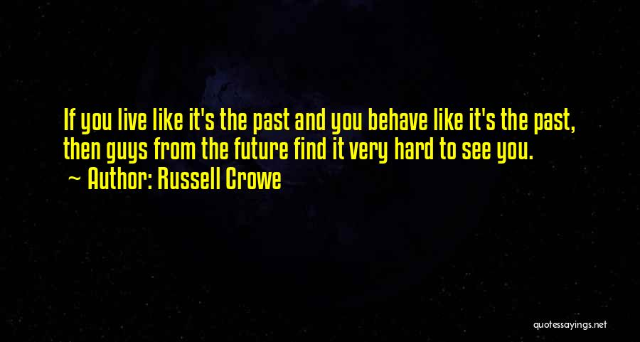 Russell Crowe Quotes 1970631