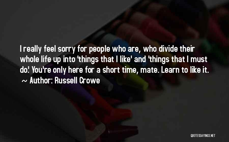 Russell Crowe Quotes 2214870