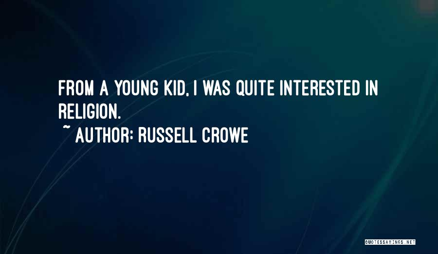 Russell Crowe Quotes 501334