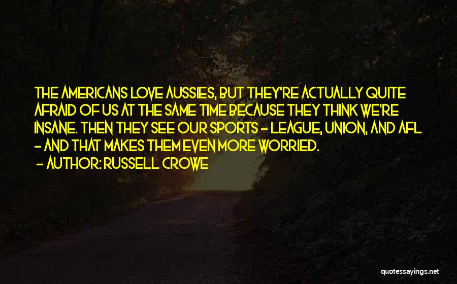 Russell Crowe Quotes 802191