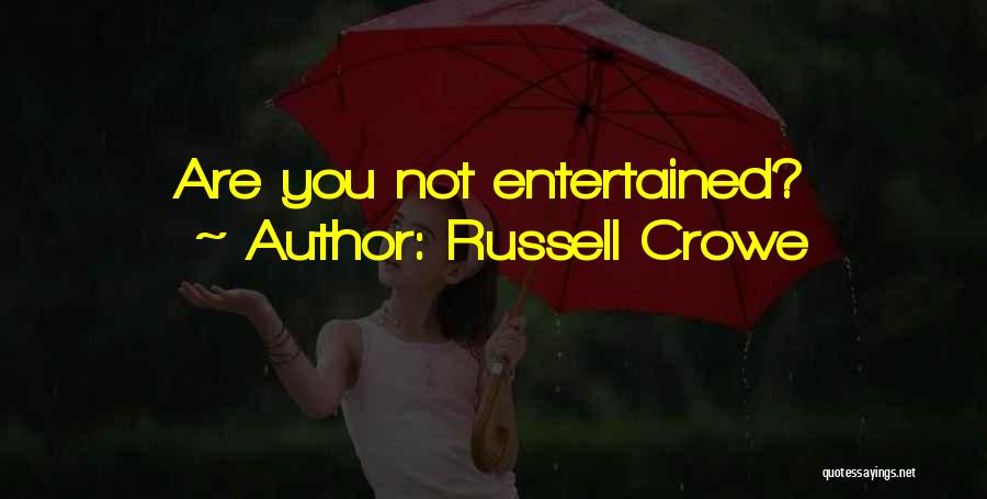 Russell Crowe Quotes 881533