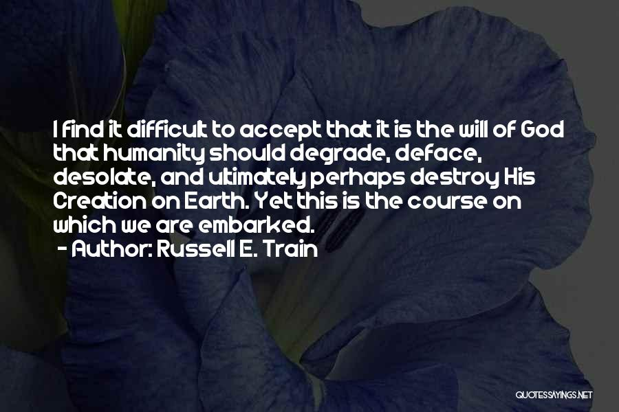 Russell E. Train Quotes 464411