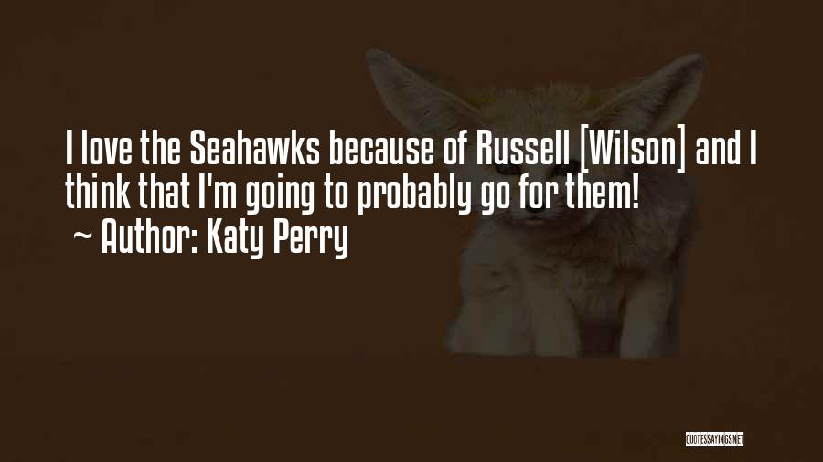 Russell Wilson Seahawks Quotes By Katy Perry