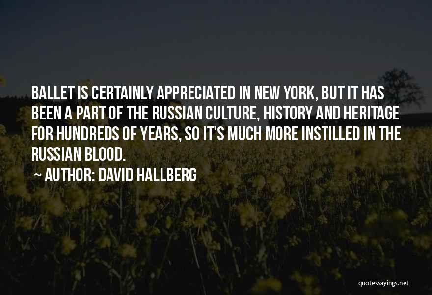 Russian Culture Quotes By David Hallberg