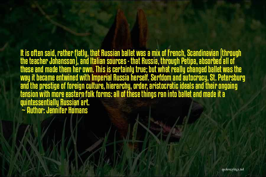 Russian Culture Quotes By Jennifer Homans