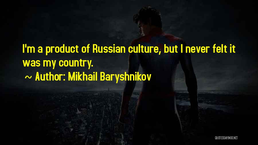 Russian Culture Quotes By Mikhail Baryshnikov