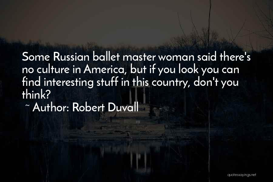 Russian Culture Quotes By Robert Duvall