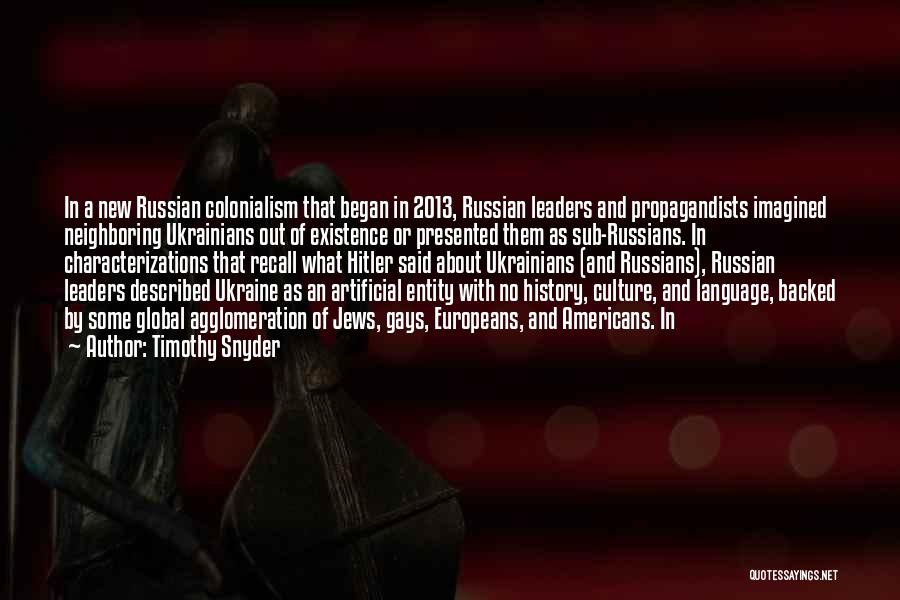 Russian Culture Quotes By Timothy Snyder