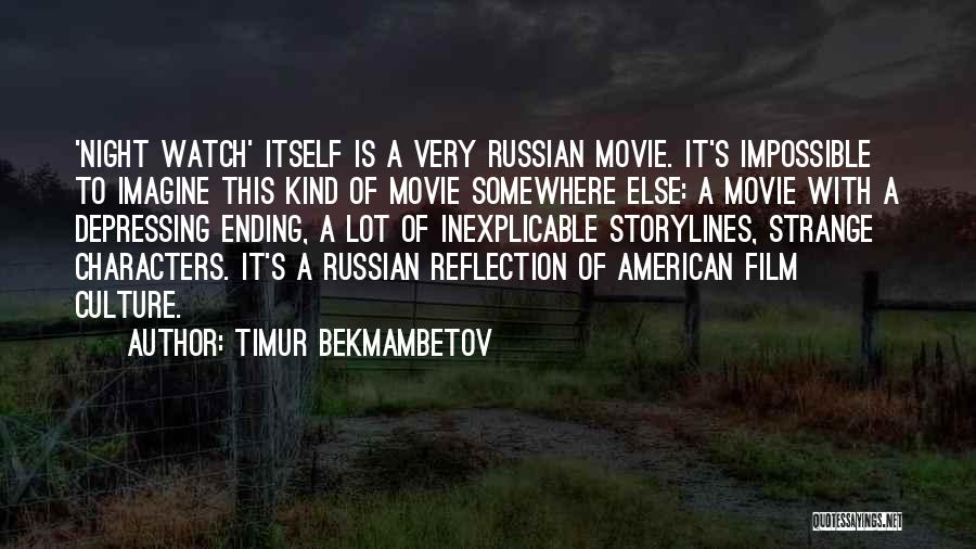 Russian Culture Quotes By Timur Bekmambetov