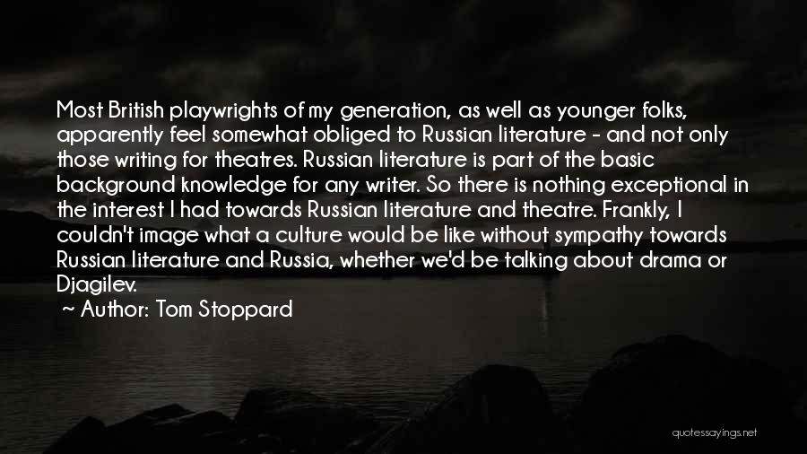Russian Culture Quotes By Tom Stoppard