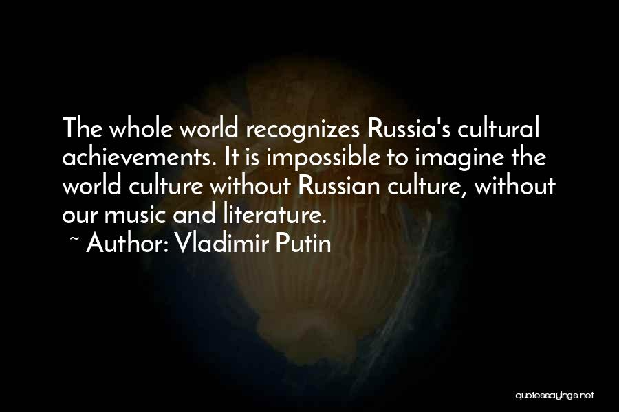 Russian Culture Quotes By Vladimir Putin