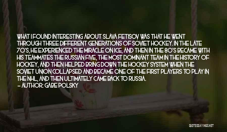 Russian History Quotes By Gabe Polsky
