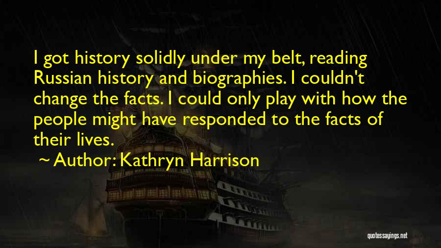 Russian History Quotes By Kathryn Harrison