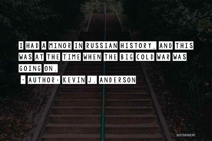 Russian History Quotes By Kevin J. Anderson
